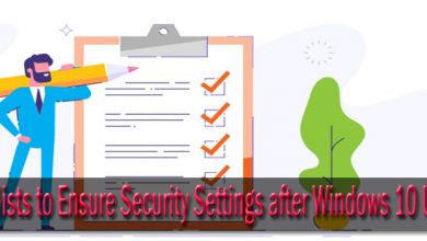 Photo of Checklists to Ensure Security Settings after Windows 10 Update