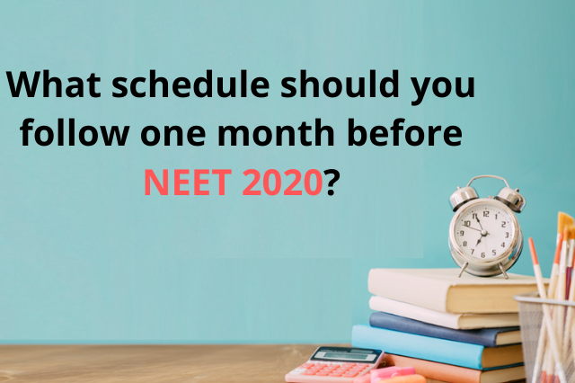 What schedule should you follow one month before NEET 2020?