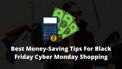 Photo of Best Money-Saving Tips For Black Friday Cyber Monday Shopping