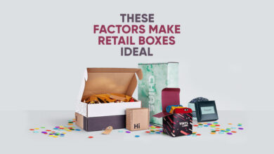 Photo of These Factors Make Retail Boxes Ideal