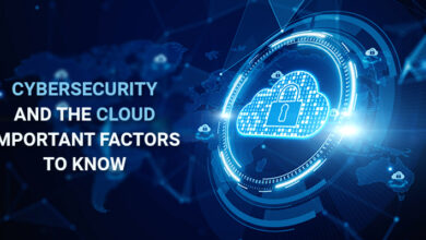 Photo of Cybersecurity and the Cloud: Important Factors To Know