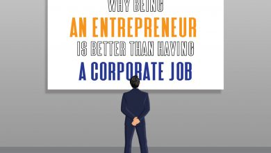 Photo of Why Being An Entrepreneur Is Better than Having A Corporate Job