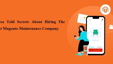 Photo of 6 Less Told Secrets About Hiring The Right Magento Maintenance Company