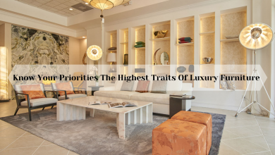 Photo of Know Your Priorities The Highest Traits Of Luxury Furniture