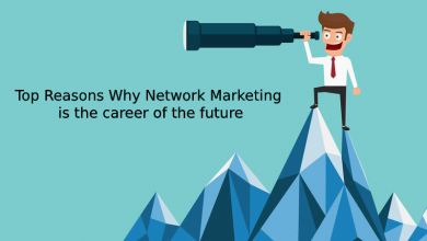 Photo of Top Reasons Why Network Marketing is the career of the future