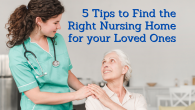 Photo of 5 Tips to Find the Right Nursing Home for your Loved Ones