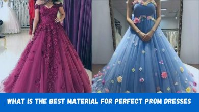 Photo of What is the Best Material for Perfect Prom Dresses