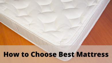 Photo of How to choose a best mattress  – Full Guide 2021