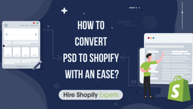 Photo of PSD to Shopify Migration: Convert With An Ease