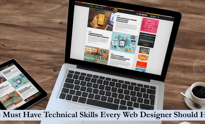The Must Have Technical Skills Every Web Designer Should Have