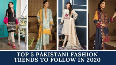 Photo of Top 5 Pakistani Fashion Trends to Follow in 2021