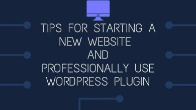 Photo of Tips For Starting A New Website | Use WordPress SEO Plugins In The Most Professional Manner