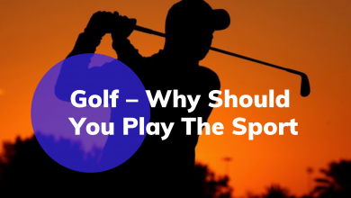 Photo of Golf – Why Should You Play The Sport