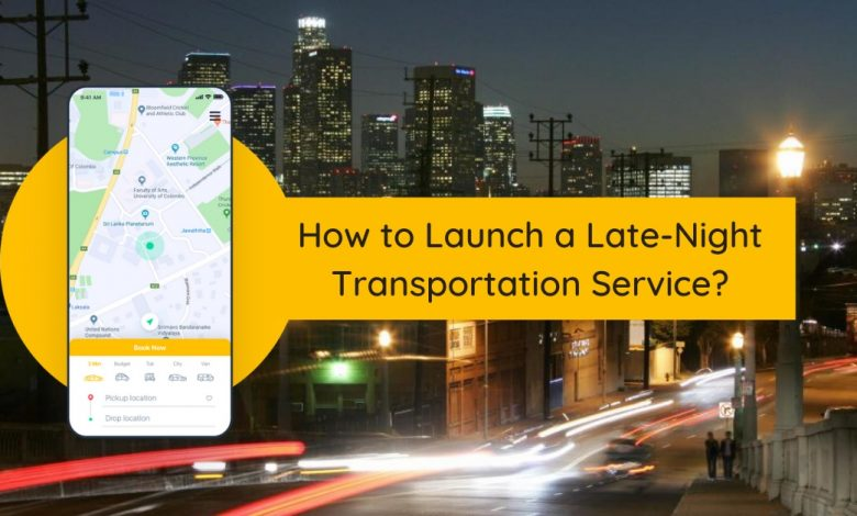 How to Launch a Late-Night Transportation Service_
