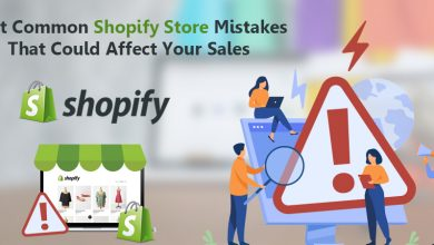 Photo of Most Common Shopify Store Mistakes That Could Affect Your Sales