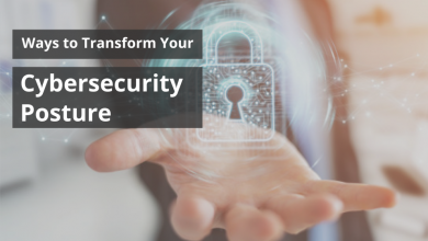 Photo of Ways to Transform Your Cybersecurity Posture