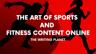 Photo of The Art of Sports and Fitness Content Online – The Writing Planet