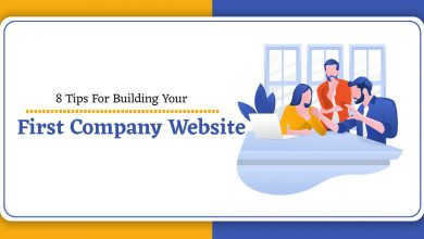 Photo of 8 Tips For Building Your First Company Website