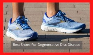Best Shoes For Degenerative Disc Disease