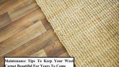 Photo of Maintenance Tips To Keep Your Wool Carpet Beautiful For Years To Come