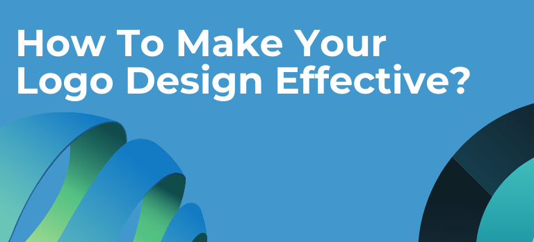 How To Make Your Logo Design Effective?