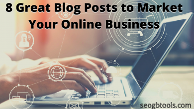 Photo of 8 Great Blog Posts to Market Your Online Business