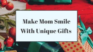 Photo of Make Mom Smile With Unique Gifts