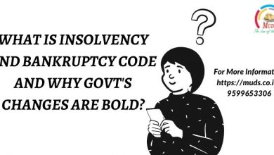 Photo of WHAT IS INSOLVENCY AND BANKRUPTCY CODE AND WHY GOVT'S CHANGES ARE BOLD?