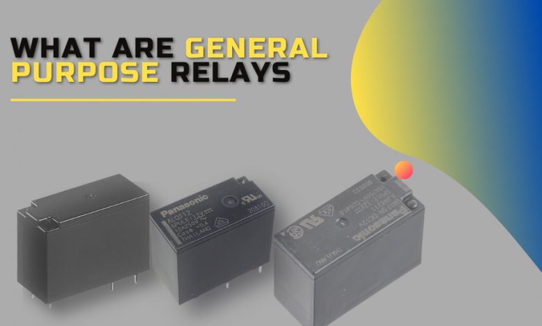 What are General Purpose Relays?