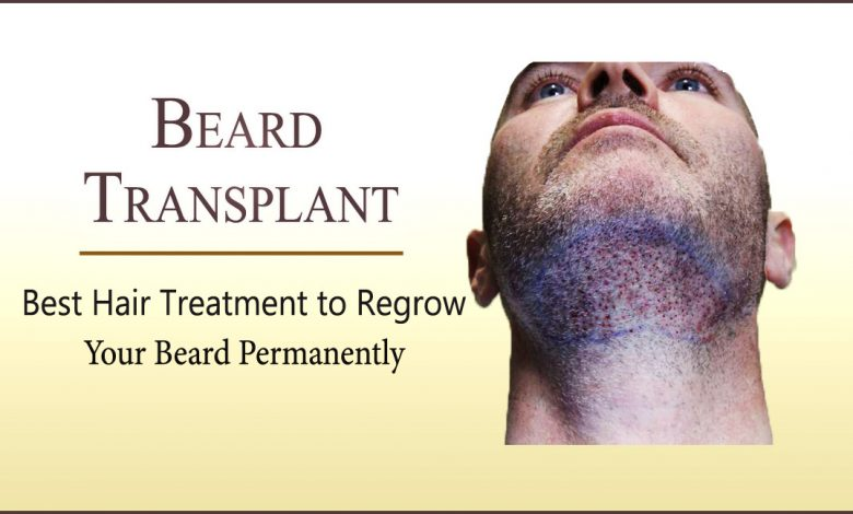 beard transplant- Perfect Hair Treatment to Regrow your Beard Permanently