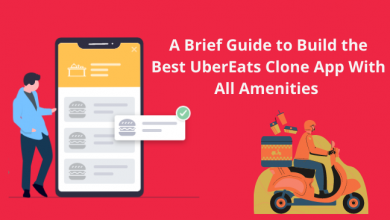 Photo of A Brief Guide to Build the Best UberEats Clone App With All Amenities