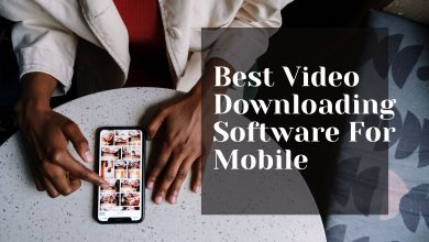 Photo of Best Video Downloading Software For Mobile Devices