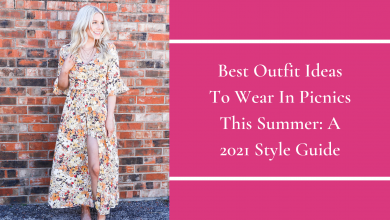 Photo of Best Outfit Ideas To Wear In Picnics This Summer: A 2021 Style Guide