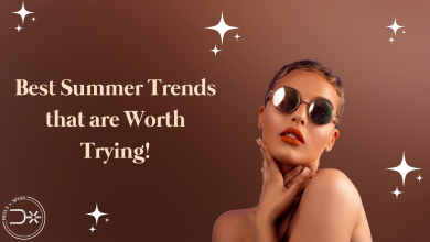 Photo of Best Summer Trends that are Worth Trying!