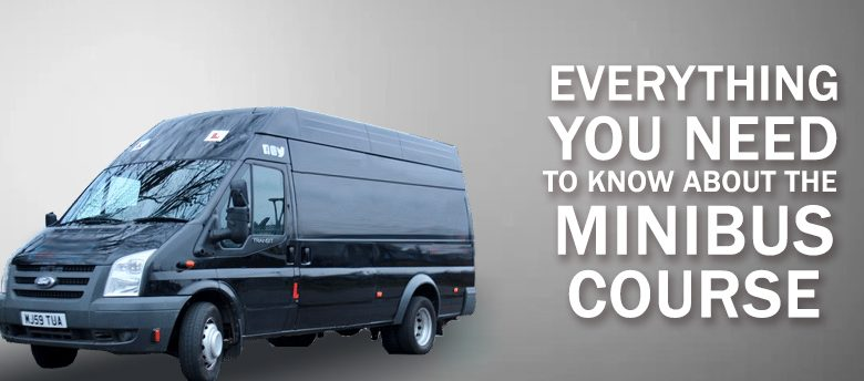 Everything you need to know about the Minibus course