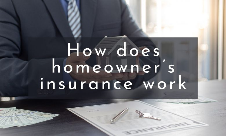 How does homeowner insurance work