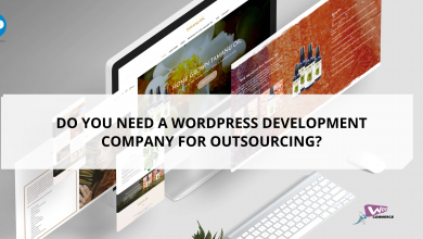 Photo of Do You Need a WordPress Development Company for Outsourcing?