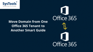 Photo of Migrate Office 365 Domain to Another Tenant – Comprehensive Solution