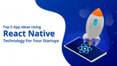Photo of Top 5 App Ideas Using React Native Technology For Your Startups