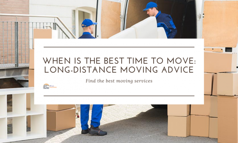 Best time to move long distance.