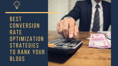 Photo of Best Conversion Rate Optimization Strategies to Rank Your Blogs