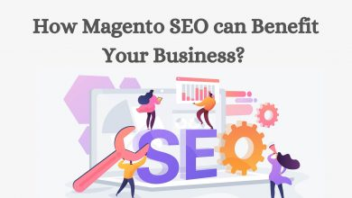 Photo of How Magento SEO can Benefit Your Business?