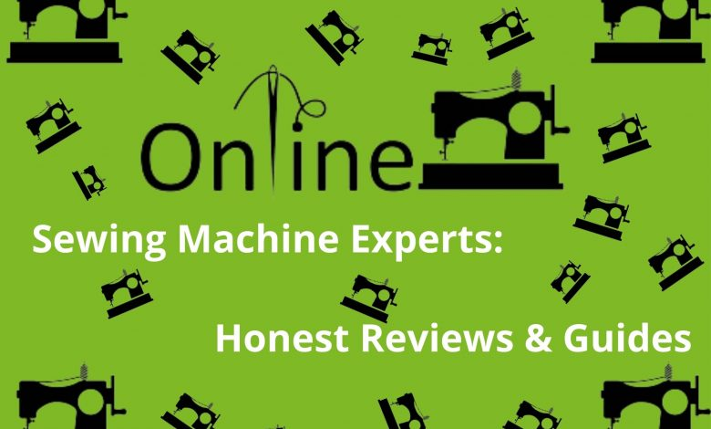 Sewing Machine Experts Honest Reviews & Guides
